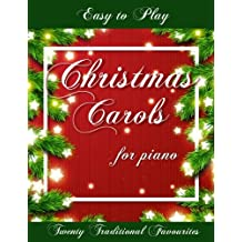 Easy to Play Christmas Carols for Piano: Twenty Traditional Favourites
