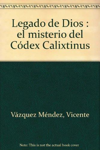 Legado de Dios: El misterio de Codex Calixtinus