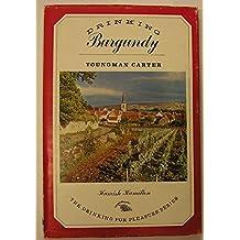 Drinking Burgundy (Drinking for pleasure series)