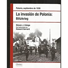 La Invasión de Polonia. POLONIA, SEPTIEMBRE DE 1939/ BLITZKRIEG (MADRID, 2007)