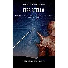 ITER STELLA: 2123. Ere Gulf Stream II. Après 60 ans d'exploration spatiale, elle revient sur Terre. Et elle a changé.  (French Edition)