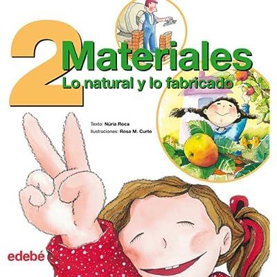 Dos Materiales Lo Natural Y Lo Fabricado Los Numeros De La Vida
