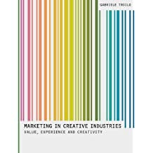 Marketing In Creative Industries: Value, Experience and Creativity