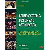 Sound Systems: Design and Optimization: Modern Techniques and Tools for Sound System Design and Alignment by Bob McCarthy (2009-11-10)