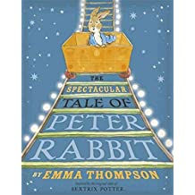 [(The Spectacular Tale of Peter Rabbit)] [Author: Emma Thompson] published on (February, 2015)