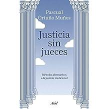 Justicia sin jueces: Métodos alternativos a la justicia tradicional (Ariel)