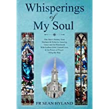 Whisperings of My Soul: One Man's Journey from Husband & Father to Amazing Grace and the Priesthood, With Endless Grief, Eternal Love, & the Power of Prayer Along the Way.