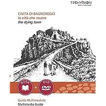 Civita Di Bagnoregio La Citta Che Muore Guida Multimediale Ediz Italiana E