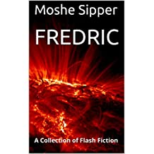 Fredric: A Collection of Flash Fiction (English Edition)