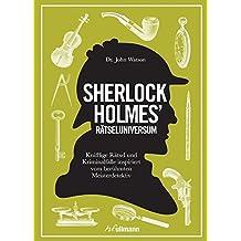 Sherlock Holmes' Rätseluniversum: Knifflige Rätsel und Gedankenspiele inspiriert von dem berühmten Meisterdetektiv