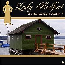 Die dunklen Gewässer - Teil 2 (Lady Bedfort 62)