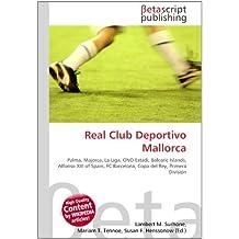 Real Club Deportivo Mallorca: Palma, Majorca, La Liga, ONO Estadi, Balearic Islands, Alfonso XIII of Spain, FC Barcelona, Copa del Rey, Primera División