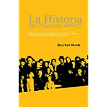 LA HISTORIA DEL NÚMERO 48915 (Here There Is No Why, Spanish Edition): Memorias de supervivencia de una  adolescente en el Holocausto