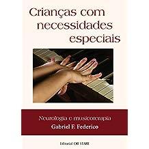Crianças com necessidades especiais: Neurologia e musicoterapia (Portuguese Edition)