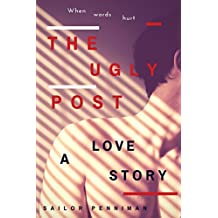 The Ugly Post - A Love Story
