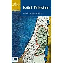 Israël Palestine : Une terre, du sang, des larmes (Librio)