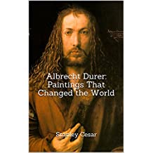 Albrecht Durer: Paintings That Changed the World