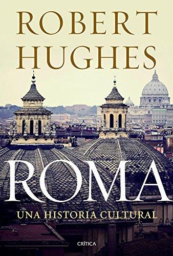Descargar Libro Roma: Una historia cultural (Serie Mayor (critica)) de Robert Hughes
