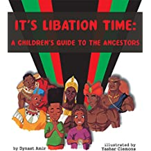It's Libation Time: A Children's Guide To The Ancestors (English Edition)