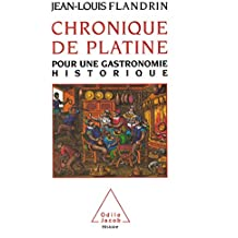 Chronique de Platine: Pour une gastronomie historique