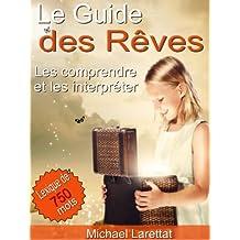 Le Guide des Rêves - Comprendre et interpréter ses rêves