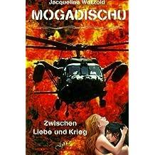 MOGADISCHU Zwischen Liebe und Krieg