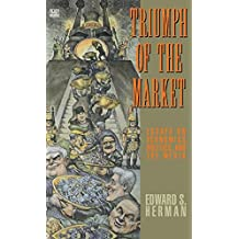 Triumph of the Market: Essays on Economics Politics & the Media