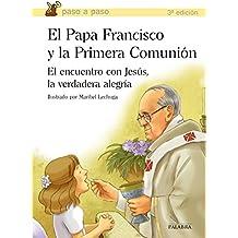 El Papa Francisco y la Primera Comunión (Paso a paso)