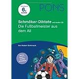 """PONS Schmöker-Diktate """"Die Fussballmeister aus dem All"""", Deutsch 6. Klasse"""