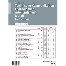 Technische Kommunikation, Fachzeichnen, Arbeitsplanung Metall, Grundstufe, Tests