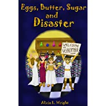 Eggs, Butter, Sugar and Disaster