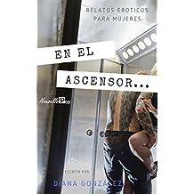 Relatos Eroticos para Mujeres: En el ascensor...: Fantasía: Ascensor