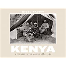 Kenya: A Country in the Making 1880-1940