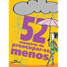 52 maneiras de preocupar-se menos (Portuguese Edition)