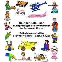Deutsch-Litauisch Zweisprachiges Bilderwörterbuch der Farben für Kinder (FreeBilingualBooks.com)