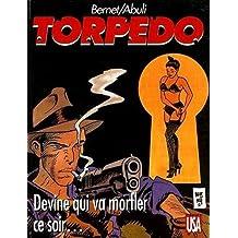 Torpedo, Tome 12 : Devine qui va morfler ce soir
