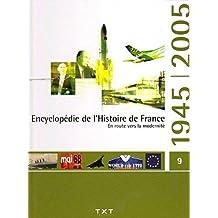Encyclopédie De L'histoire De France, Tome 9 : En Route Vers La Modernité