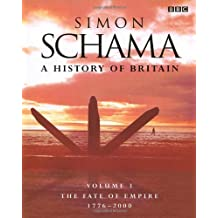 History of Britain (Vol 3): The Fate of the Empire: 1776-2000 (A History of Britain)