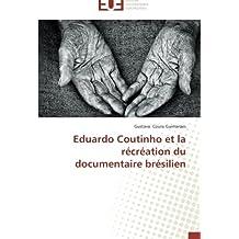 Eduardo coutinho et la recréation du documentaire brésilien