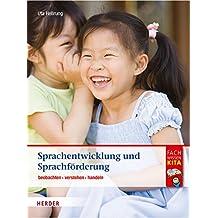 Sprachentwicklung und Sprachförderung: beobachten - verstehen - handeln