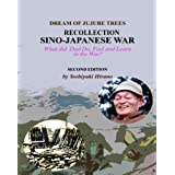 DREAM OF JUJUBE TREES - RECOLLECTION OF SINO-JAPANESE WAR (ENGLISH, SECOND EDITION) (English Edition)