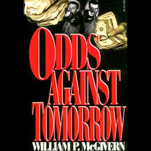 Odds Against Tomorrow  Audiolibri
