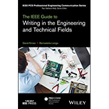 The IEEE Guide to Writing in the Engineering and Technical Fields (IEEE PCS Professional Engineering Communication Series)