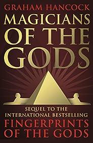 Magicians of the Gods: The Forgotten Wisdom of Earth's Lost Civilisa