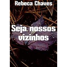 Seja nossos vizinhos (Portuguese Edition)