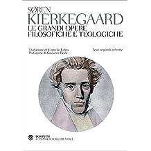 Le grandi opere filosofiche e teologiche. Testo originale a fronte