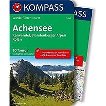 Achensee, Karwendel, Brandenberger Alpen, Rofan: Wanderführer mit Extra-Tourenkarte 1:50.000, 50 Touren, GPX-Daten zum Download (KOMPASS-Wanderführer, Band 5654)