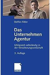 Das Unternehmen Agentur: Erfolgreich selbständig in der Versicherungswirtschaft Kindle Ausgabe