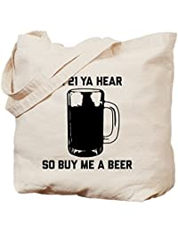 CafePress Im 21 Ya Hear So Buy Me A Beer Bolsa, lona,