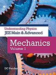 Understanding Physics for JEE Main and Advanced Mechanics Part 1
